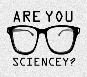 are you sciencey